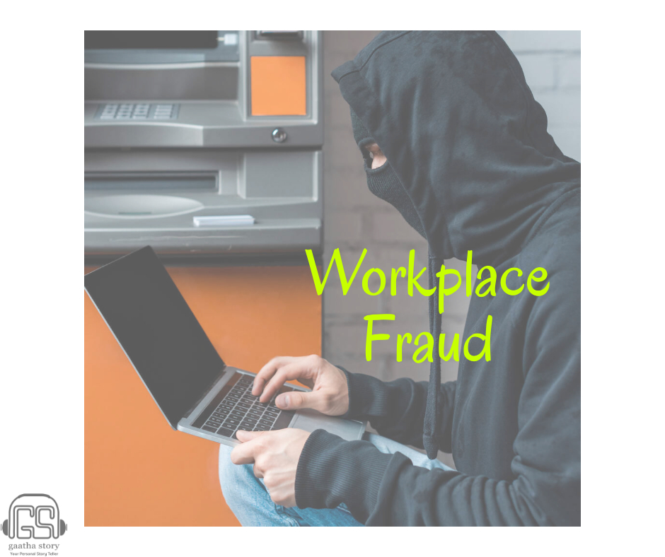 Workplace Fraud. Post by Mrunal Pandit